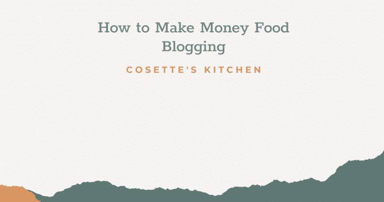 How to Make Money Food Blogging
